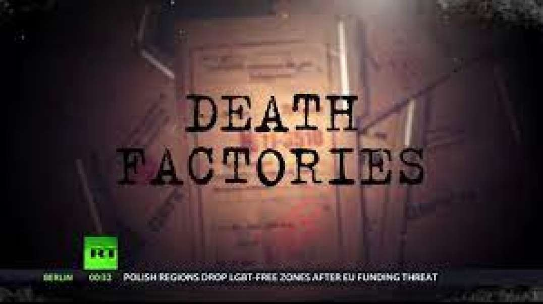 DEATH FACTORIES. Watch This Documentary, Think of The Applications to Today's Covid Plandemic