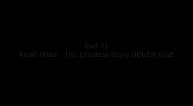 Adolf Hitler - The Greatest Story NEVER told - Part 21 of 26 - 'THE LEUCHTER FINDINGS'