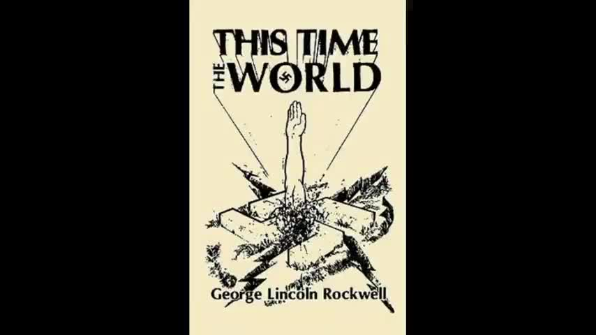 'This Time The World' - An Autobiography by George Lincoln Rockwell (1961)