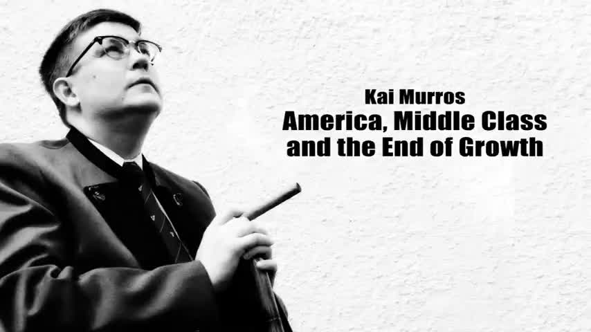 Kai Murros - America, The Middle Class and The End of Growth